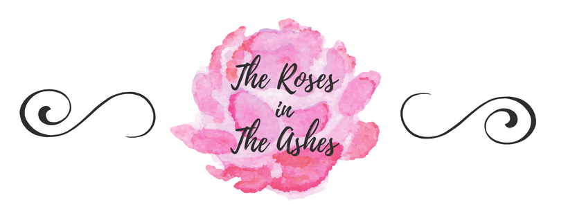 The Roses in the Ashes